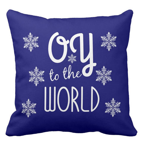 OY to the World Holiday Humor Throw Pillow