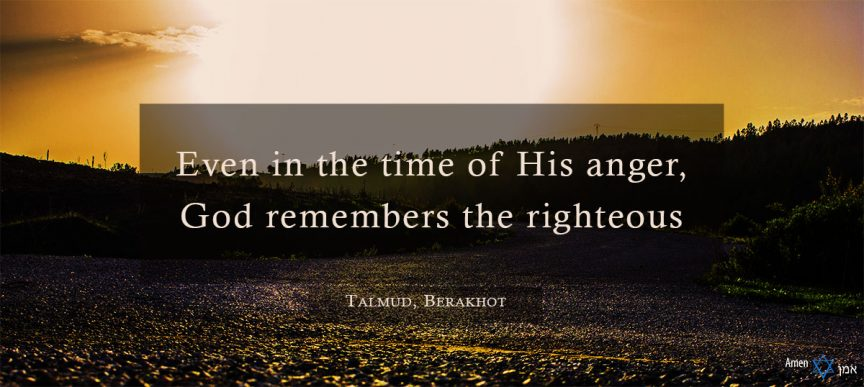 Even in the time of His anger, God remembers the righteous