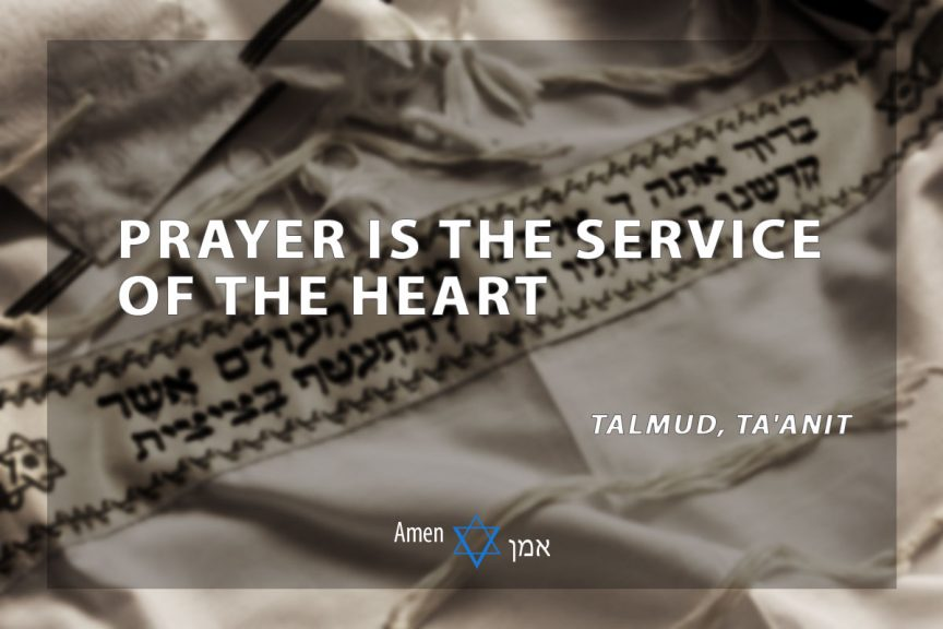 Prayer is the service of the heart.