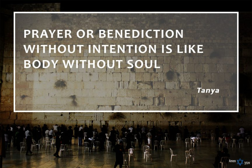 Prayer or benediction without intention is like body without soul.