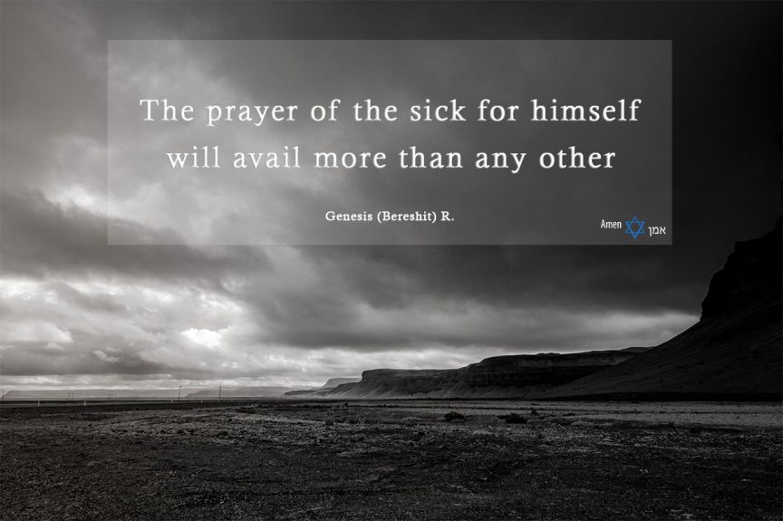 The prayer of the sick for himself will avail more than any other.