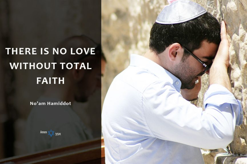There is no love without total faith.