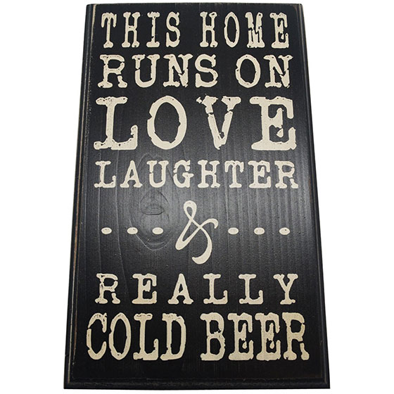 This Home Runs on Love Laughter & Really Cold Beer Wood Wall Sign