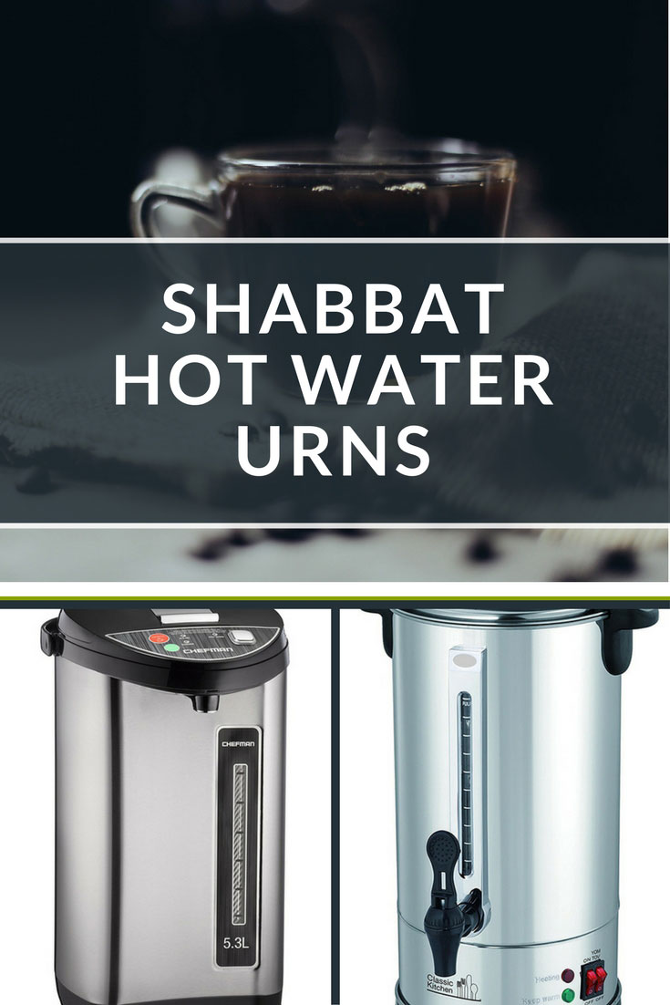 Shabbat Hot Water Urns