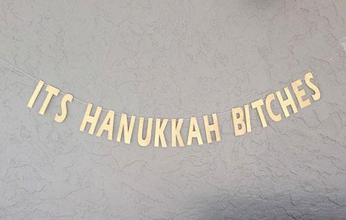 It's Hanukkah Bitches Banner